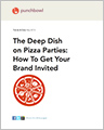 The Deep Dish On Pizza Parties: How To Get Your Brand Invited